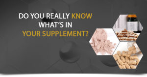 Do You Really Know What's In your Supplement?